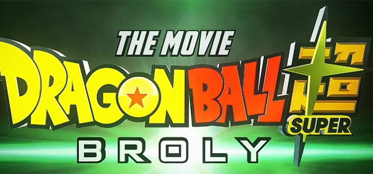 Dragon Ball Super: Broly Movie Trailer #2 NYCC 2018