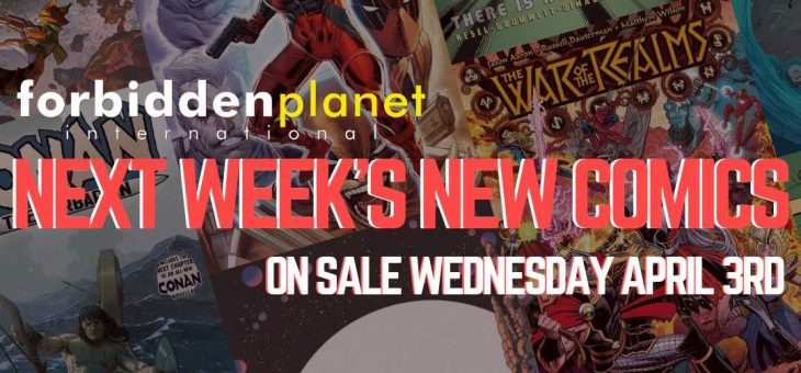 New Comics For Wed 3rd April 2019