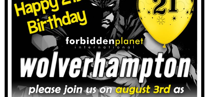 Forbidden Planet International Wolverhampton 21st Birthday Party
