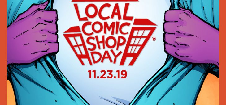 Local Comic Shop Day is on November 23rd 2019