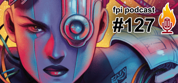 Forbidden Planet International Podcast Episode #127