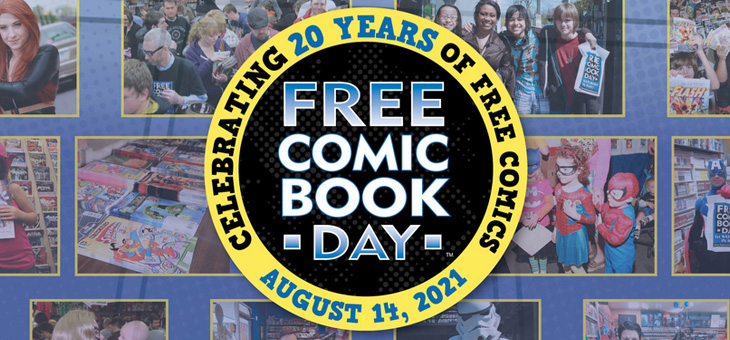 Free Comic Book Day 2021 – Celebrating 20 years of free comics August 14th 2021