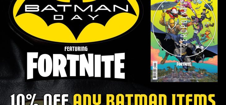 Batman Day! Come and Celebrate in our stores! 18th September 2021